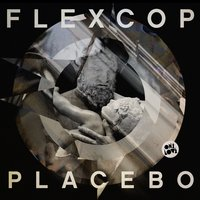 Placebo — Flex Cop