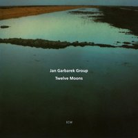Twelve Moons — Jan Garbarek Group