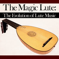 The Magic Lute: The Evolution of Lute Music — Michael Schäffer