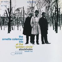 At The Golden Circle Vol. 2 — Ornette Coleman Trio