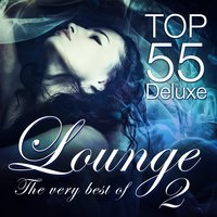 Lounge Top 55 Deluxe, the Very Best of, Vol. 2 — сборник