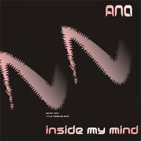 Inside My Mind — Ana