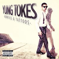 Bowties & Tattoos — Yung Tokes, Tokes