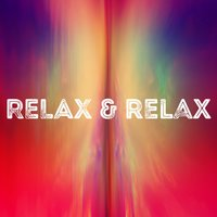 Relax & Relax — Relax & Relax