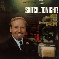 Skitch... Tonight! — The Tonight Show Orchestra, Skitch Henderson