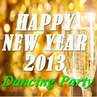 Dancing Party: Happy New Year 2013 — сборник
