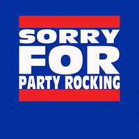 Sorry for Party Rocking - Single — Sorry for Party Rocking