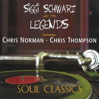 Soul Classics — Chris Thompson, Chris Norman, Geoff Whitehorn, Siggi Schwarz, The Legends