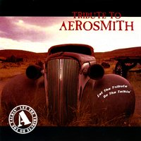 Let the Tribute Do the Talkin' - Tribute to Aerosmith — сборник