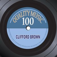 Quality Music 100 — Clifford Brown