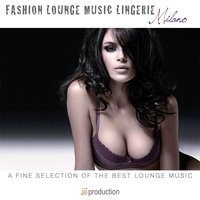 Fashion Lounge Music Lingerie Milano — Fly Project