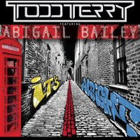 It's Alright — Todd Terry, Abigail Bailey