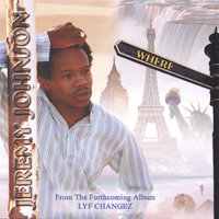 Where: Maxi Single  From the Forth Coming Album Lyf Changez — Jeremy Johnson