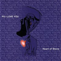 Heart Of Stone — P.S. I Love You
