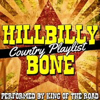Hillbilly Bone: Country Playlist — King of the Road