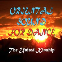 Oriental Sound for Dance — The United Kinship