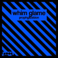 Prophylization — Whim Glame