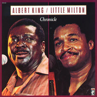 Chronicle — Albert King, Little Milton