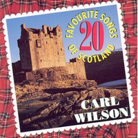 20 Favourite Songs Of Scotland — Carl Wilson