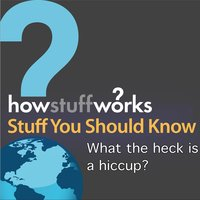 What the Heck Is a Hiccup? — Stuff You Should Know
