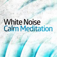 White Noise: Calm Meditation — Relax Meditate Sleep, Relaxing Sounds of Nature White Noise Waheguru, White Noise Masters, Relax Meditate Sleep|Relaxing Sounds of Nature White Noise Waheguru|White Noise Masters