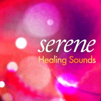 Serene Healing Sounds — Healing Sounds for Deep Sleep and Relaxation