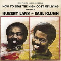 How to Beat the High Cost of Living — Hubert Laws, Earl Klugh