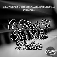 Tribute to the Statler Brothers — Bill Walker, The Bill Walker Orchestra