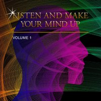 Listen and Make Your Mind Up, Vol. 1 — сборник