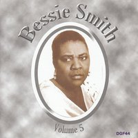 The Complete Recordings of Bessie Smith,  Vol. 5 — Bessie Smith