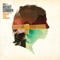 Life Will Write the Words — The Rocket Summer