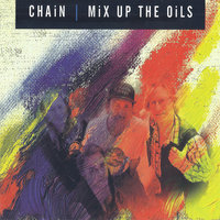 Mix up the Oils — Chain feat. Matt Taylor, Phil Manning