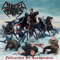 Converted by Decapitation — Crucified Mortals