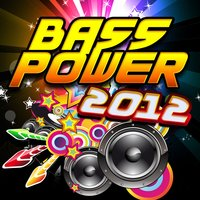Bass Power 2012 — Bass DJ's