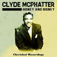 Honey and Money — Clyde McPhatter
