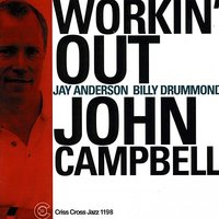 Workin' Out — Billy Drummond, Jay Anderson, John Campbell