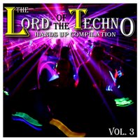 The Lord of the Techno, Vol. 3 : Hands Up Compilation — сборник