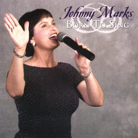 Born to Sing — Johnny Marks