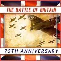 The Battle of Britain - 75th Anniversary — London Symphony Orchestra (LSO), Георг Фридрих Гендель, Эдуард Элгар, Густав Холст, Уильям Уолтон, BBC Concert Orchestra, Thomas Arne, Sir Arthur Bliss, Malcolm Lockyer