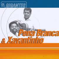 Gigantes — Pena Branca and Xavantinho