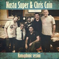 Romaphonic Session — Chris Cain, Nasta Super, Nasta Súper & Chris Cain