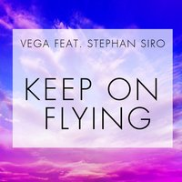 Keep on Flying — Vega, Stephan Siro