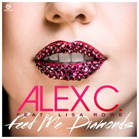 Feed Me Diamonds — Alex C. feat. Lisa Rowe