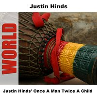 Justin Hinds' Once A Man Twice A Child — Justin Hinds