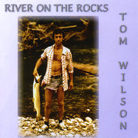River On the Rocks — Tom Wilson