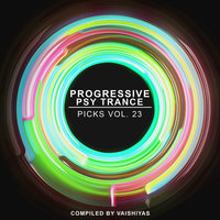 Progressive Psy Trance Picks, Vol.23 — Vaishiyas