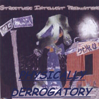 Physically Derogatory — Streetwise Intellect Productions