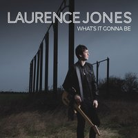 What's It Gonna Be — Laurence Jones
