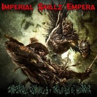 Imperial-Ism Vol 3: Trilogy of Horror — Imperial Skillz Empera