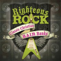 Righteous Rock: Classic Christian Hair Bands — сборник